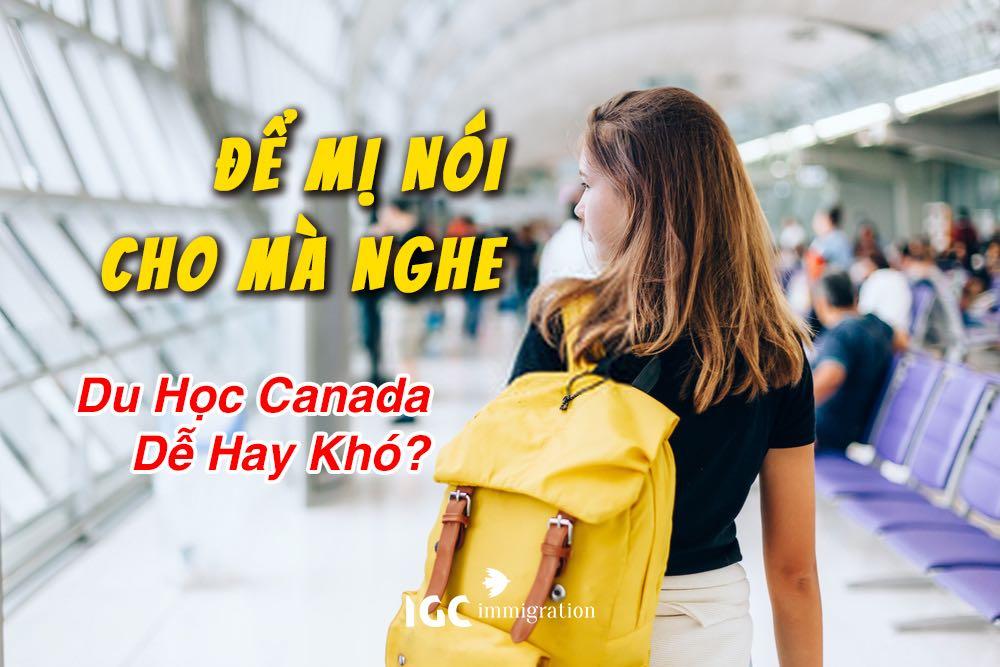 Du học Canada dễ hay khó tốn bao nhiêu tiền có đắt không
